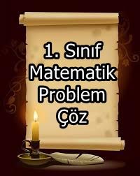 1. Sınıf Matematik Problemleri Çöz