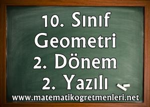 10. Sınıf Geometri 2. Dönem 2. Yazılı 2013-2014