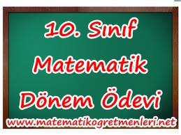 10. Sınıf Matematik Dönem Ödevi Konuları