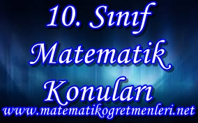 Matematik 10. sınıf konuları 2014-2015