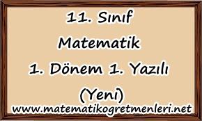 2013-2014 11. Sınıf Matematik 1. Dönem 1.Yazılı