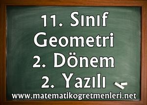 11. Sınıf Geometri 2. Dönem 2. Yazılı 2013-2014