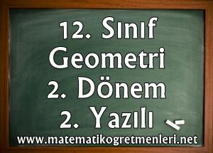 12. Sınıf Geometri 2. Dönem 2. Yazılı 2013-2014