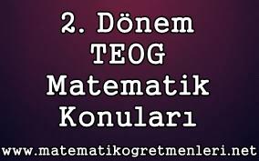 2. Dönem TEOG Matematik Konuları 2015