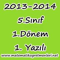 5. Sınıf Matematik 1. Dönem 1. Yazılı 2013-2014 Yeni