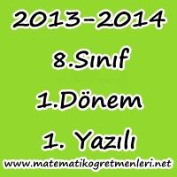 8. Sınıf Matematik 1. Dönem 1. Sınav 2013-2014