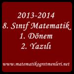 2013-2014 8. Sınıf Matematik 1. Dönem 2. Yazılı Sınav