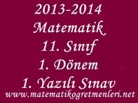 2013-2014 Matematik 11. Sınıf 1. Dönem 1. Yazılı Sınav