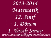 2013-2014 Matematik 12. Sınıf 1. Dönem 1. Yazılı Sınav