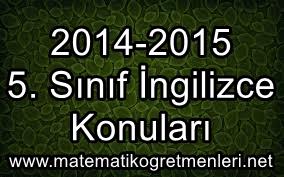2014-2015 5. Sınıf İngilizce Konuları
