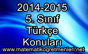 5. Sınıf Türkçe Konuları 2014-2015