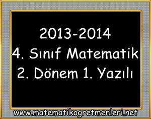 2013-2014 4. Sınıf Matematik 2. Dönem 1. Yazılı Sınav