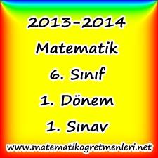 2013-2014 Matematik 6. Sınıf 1. Dönem 1. Sınav (Yeni)!