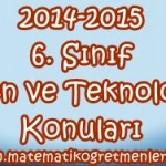 6. Sınıf Fen ve Teknoloji Konuları 2014-2015