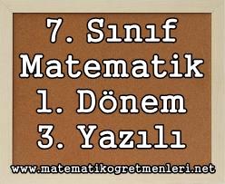 1. Dönem Matematik 3. Ortak Sınav 7. Sınıf 2014