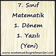 Yeni 7. Sınıf Matematik 1. Dönem 1. Yazılı
