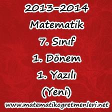 2013-2014 Matematik 7. Sınıf 1. Dönem 1. Yazılı (Yeni)