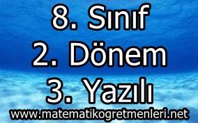 2013-2014 8. Sınıf Matematik 2. Dönem 3. Yazılı