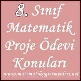 2013-2014 Matematik 8. Sınıf Proje Ödevi Konuları