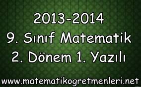 2013-2014 9. Sınıf Matematik 2. Dönem 1. Yazılı