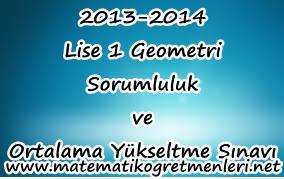 2013-2014 Lise 1 Geometri Sorumluluk ve Ortalama Yükseltme Sınavı