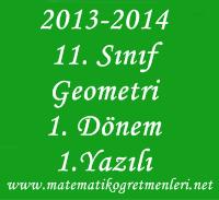 2013 2014 11 Sınıf Geometri 1. Dönem 1. Yazılı