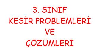 3. Sınıf Kesirlerle İlgili Problemler ve Çözümleri