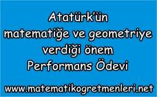 Atatürk'ün matematiğe ve geometriye verdiği önem Performans Ödevi