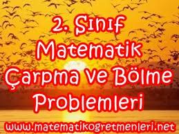 2. Sınıf Matematik Bölme ve Çarpma Problemleri