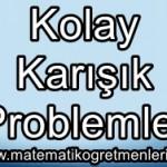 Kolay Karışık Problemler
