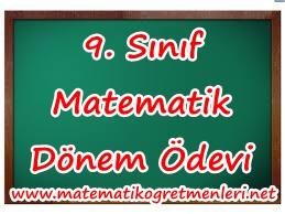 9. Sınıf Matematik Dönem Ödevi Konuları