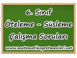 Öteleme – Süsleme Çalışma Soruları – 6. Sınıf Matematik