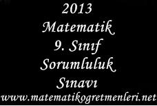 2013 Matematik 9. Sınıf Sorumluluk Sınavı
