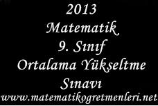 2013 Matematik 9. Sınıf Ortalama Yükseltme Sınavı